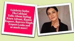 Eka Lakhani talks about styling Bollywood celebs