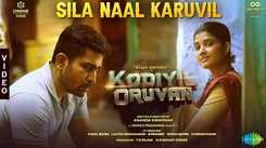Kodiyil Oruvan   Song - Sila Naal Karuvil