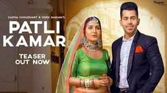 Watch Latest Haryanvi Official Music Video Song Teaser 'Patli Kamar' Sung By UK Haryanvi