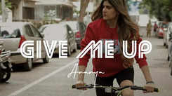 Check Out Latest English Official Music Video Song - 'Give Me Up' Sung By Ananya Birla