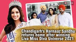 Harnaaz Sandhu comes home to Chandigarh after winning Liva Miss Diva Universe 2021 title