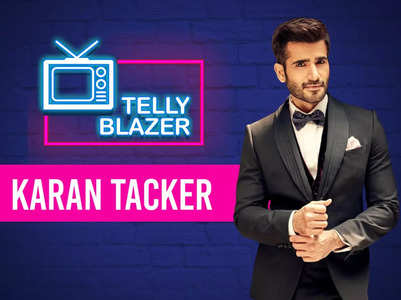 Karan Tacker on his journey to become an actor
