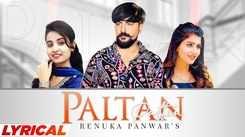 Check Out Latest Haryanvi Official Music Lyrical Video Song 'Paltan' Sung By Renuka Pawar