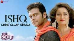 Tari Sathe | Song - Ishq Chhe Allah Khuda