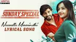 Sunday Special | Song - Neevalle Maarindhi (Lyrical)