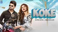 Check Out New Punjabi Hit Song Music Video - 'Koke' Sung By Shipra Goyal Featuring Arjan Dhillon