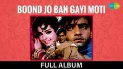 Watch Popular Hindi Song Music Video - 'Boond Jo Ban Gayi Moti' (Full Album)   Video Jukebox