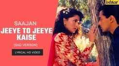 Saajan   Song - Jeeye To Jeeye Kaise (Lyrical Video)