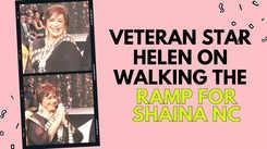 Veteran Star Helen On Walking The Ramp For Shaina NC
