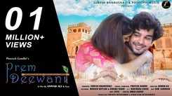 Watch Popular Hindi Official Music Video - 'Prem Deewani' Sung By Prateek Gandhi