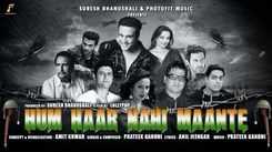 Watch Popular Hindi Official Music Video - 'Hum Haar Nahi Maante' Sung By Prateek Gandhi