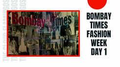 Bombay Times Fashion Week Day 1