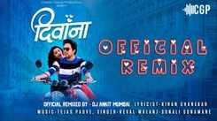 Watch Latest Marathi Song 'Deewana Official Remix' Sung By Keval Walanj, Sonali Sonavane