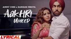 Watch Latest Punjabi Official Lyrical Video Song - 'Aakhri Umeed' Sung By Ammy Virk