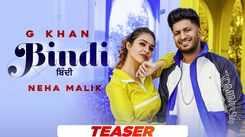 Watch Latest Punjabi Song Official Music Video - 'Bindi' (Teaser) Sung By G Khan Featuring Neha Malik