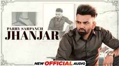 Listen To Latest Punjabi Official Audio Song - 'Jhanjar' Sung By Parry Sarpanch