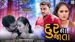 Watch Latest Gujarati Song Music Video - 'Dur Na Jata' Sung By Jignesh Barot