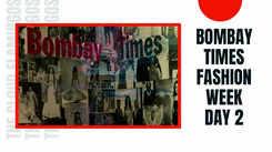 Bombay Times Fashion Week Day 2