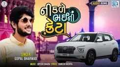 Listen To Latest Gujarati Official Audio Song - 'Nikde Bhai Ni Creta' Sung By Gopal Bharwad