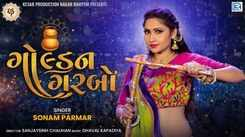 Watch Latest Gujarati Song Music Video - 'Golden Garbo' Sung By Sonam Parmar
