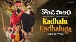 Konda Polam | Song - Kadhalu Kadhaluga (Lyrical)