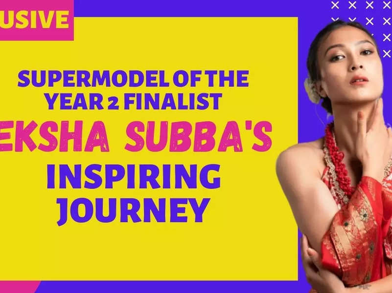 Supermodel Of the Year 2's Eksha Subba on her journey from a cop to being a model and more