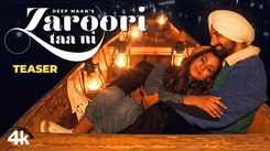 Watch Latest Punjabi Song Music Video 'Zaroori Taa Ni' (Teaser) Sung By Deep Maan