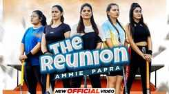 Check Out Latest Punjabi Song Music Video - 'The Reunion' Sung By Ammie Papra