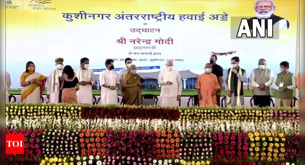 PM inaugurates Kushinagar international airport; soon direct connecting flights between Delhi, Mumbai and Kolkata