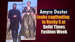 Amrya Dastur looks captivating in Rocky S at Delhi Times Fashion Week