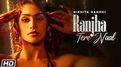 Watch New Hindi Song Music Video - 'Ranjha Tere Naal' Sung By Nikhita Gandhi