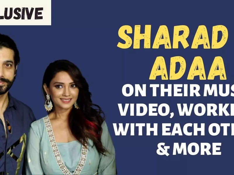 Finally worked with each other in 2021: Sharad Malhotra & Adaa Khan talk about their music video