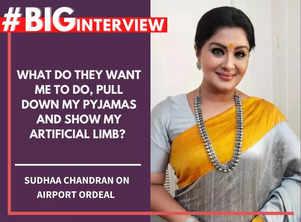 #BigInterview! Sudha Chandran on airport ordeal